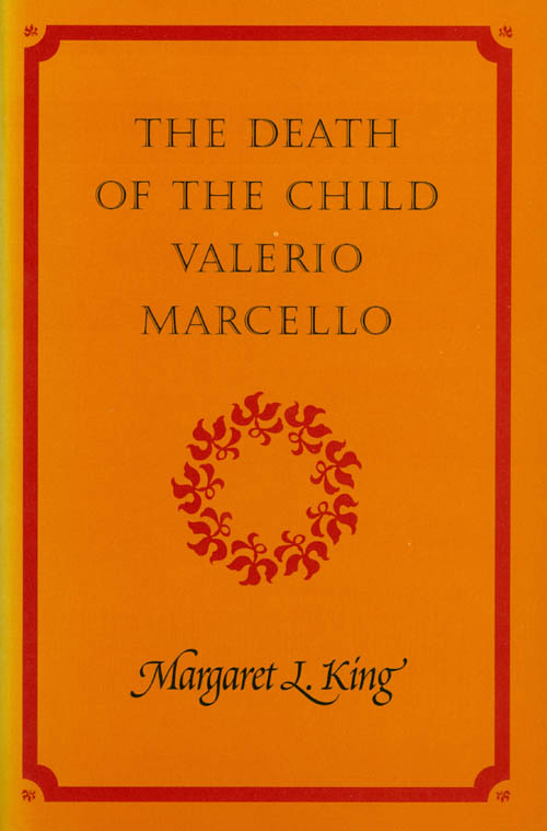 The Death of the Child Valerio Marcello. Margaret L. King.