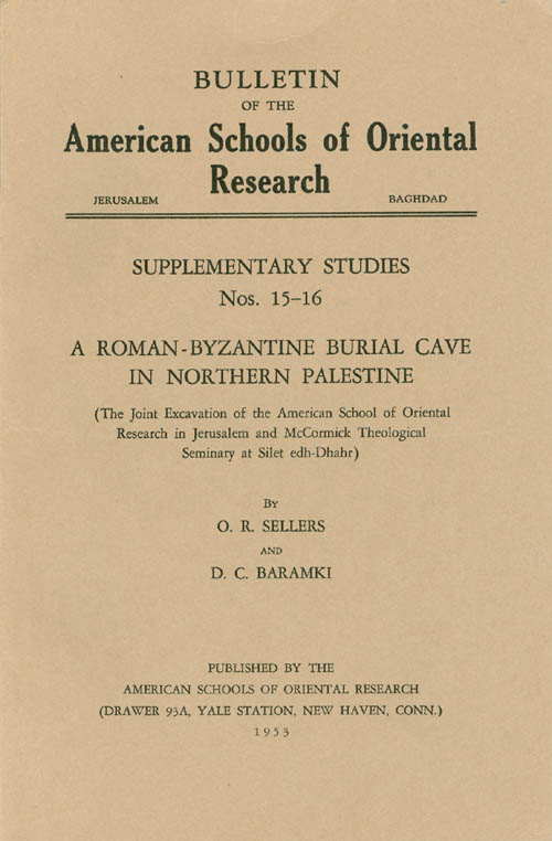 A Roman-Byzantine Burial Cave in Northern Palestine (Supplementary Studies Nos. 15-16, Bulletin of the American Schools of Oriental Research). O. R. Sellers, D. C. Baramki.