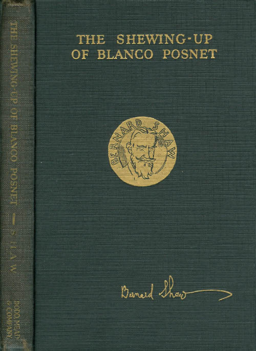 The Shewing-Up of Blanco Posnet; with Preface on the Censorship. Bernard Shaw.