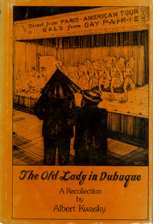 The Old Lady in Dubuque. Albert Kwasky.