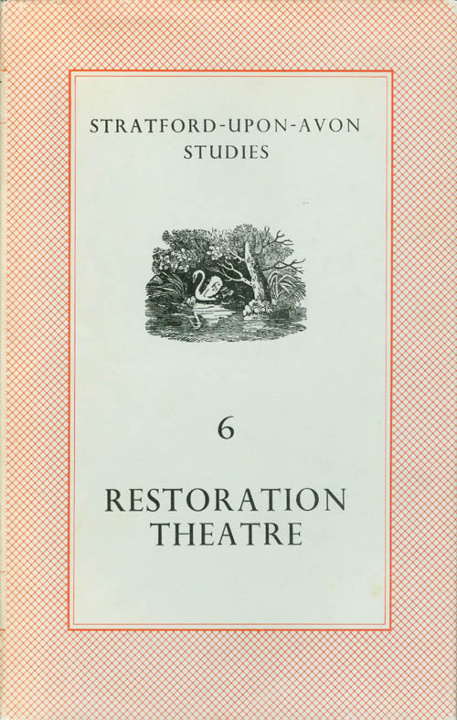 Restoration Theatre (Stratford-Upon-Avon Studies, Volume 6). John Russell Brown, Bernard Harris, Jocelyn Powell, Anne Righter, Kenneth Muir.