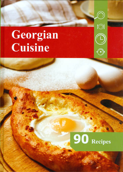 Georgian Cuisine: 90 Recipes. Ekaterine Machitidze, Michael Vicker.