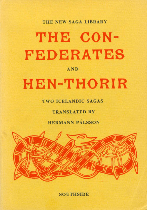 The Confederates and Hen-Thorir (The New Saga Library). Hermann Pálsson, trans.