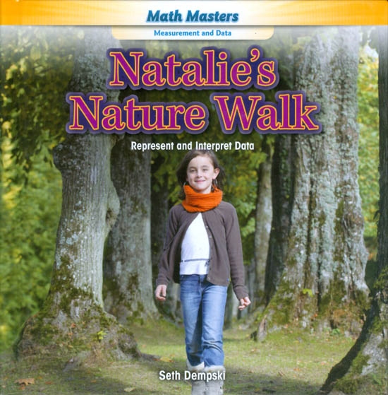 Natalie's Nature Walk: Represent and Interpret Data. Seth Dempski.