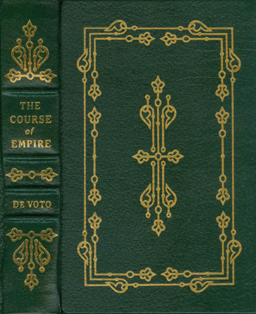 The Course of Empire (The Leather-Bound Library of American History). Bernard DeVoto.