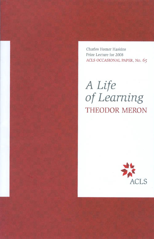 A Life of Learning (ACLS Occasional Paper No. 65). Theodor Meron.