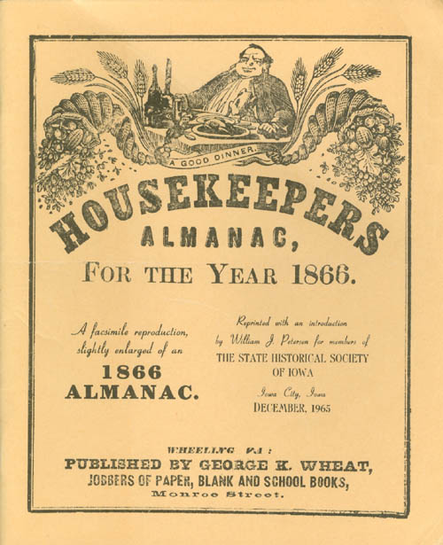 Housekeepers Almanac for the Year 1866: A Facsmilie Reproduction, Slightly Enlarged, of an 1866 Almanac. William J. Petersen, J. F. Cleveland, introduction.