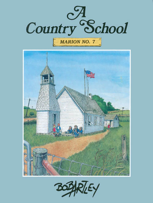A Country School: Marion No. 7. Bob Artley.