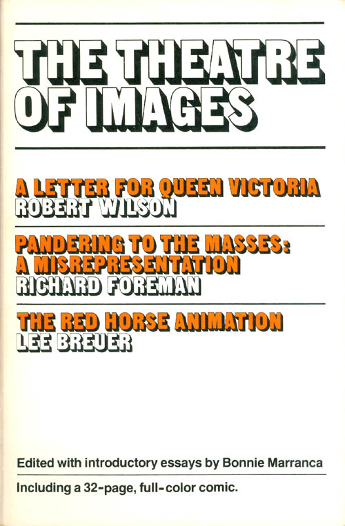 The Theatre of Images. Richard Foreman, Robert Wilson, Lee Breuer.
