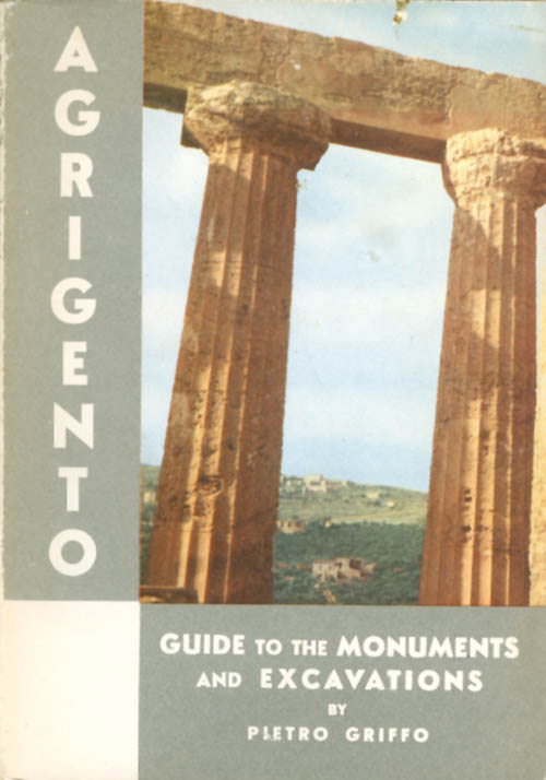 Agrigento - Up-To-Date Guide for the Visitor to the Monuments of Agrigento. Pietro Griffo, John Ward Perkins, trans.