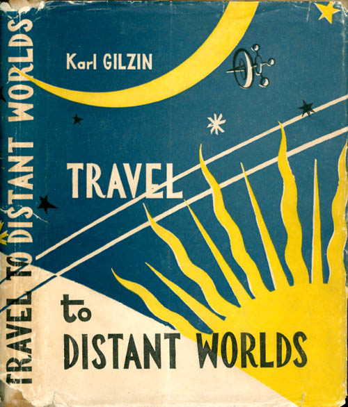 Travel to Distant Worlds. Karl Gilzin, Pauline Rose, trans.