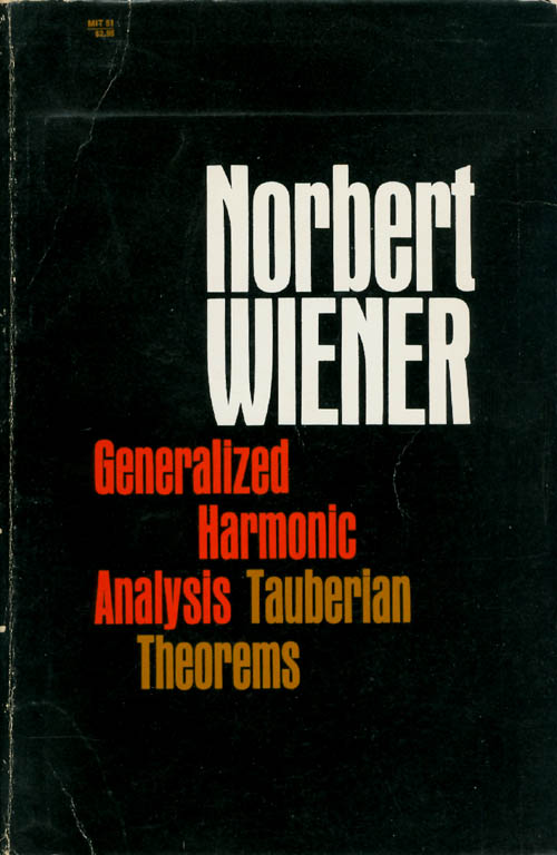 Generalized Harmonic Analysis: Tauberian Theorems. Norbert Wiener.