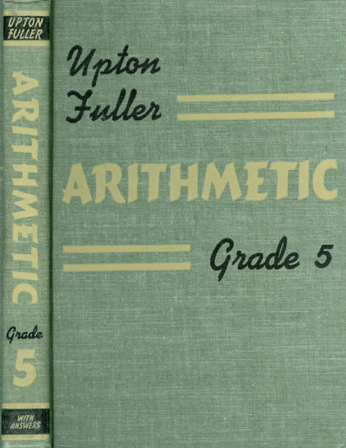 Arithmetic, Grade Five (5). Clifford B. Upton, Kenneth G. Fuller.