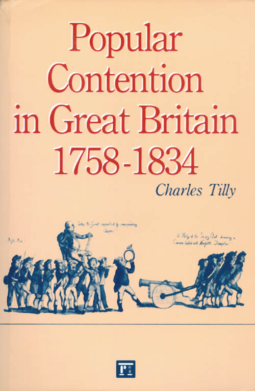 Popular Contention in Great Britain, 1758-1834. Charles Tilly.