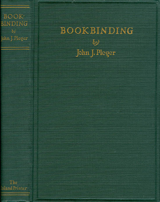 Bookbinding: Blank, Edition and Job Forwarding, Loose Leaf Binders, Pamplet Binding, Etc., Finishing, Hand Tooling, Stamping, Embossing, Gilt Edging, Goffered Edging, Marbling, The Care of Books, Some Inconsistencies in Bookbinding, Incongruity of Binding. John J. Pleger.
