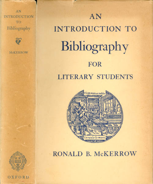 An Introduction to Bibliography for Literary Students. Ronald B. McKerrow.