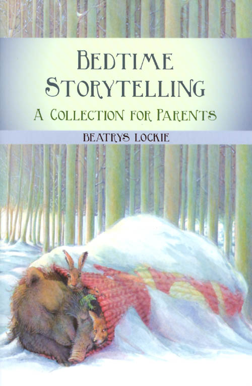 Bedtime Storytelling: A Collection for Parents. Beatrys Lockie.