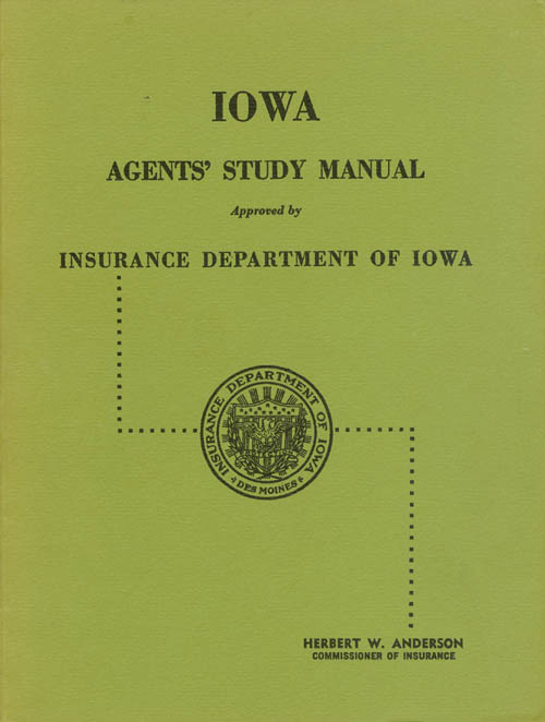 Iowa Agents' Study Manual - Approved by Insurance Department of Iowa. Herbert W. Anderson, Emmet J. Vaughan.