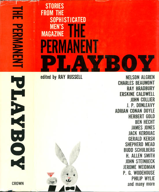 The Permanent Playboy. Ray Russell, J. P. Donleavy, Jack Kerouac, P. G. Wodehouse, John Steinbeck.