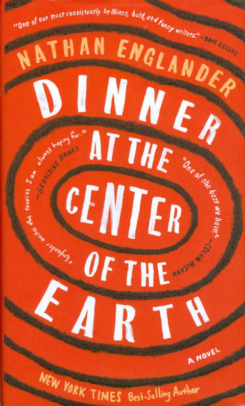 Dinner at the Center of the Earth. Nathan Englander.