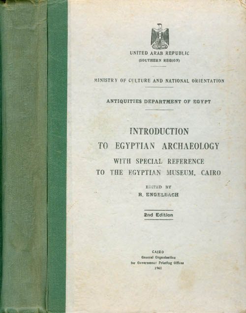 Introduction to Egyptian Archaeology with Special Reference to the Egyptian Museum, Cairo. R. Engelbach.