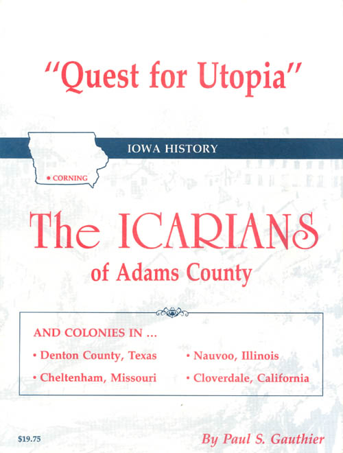 Quest for Utopia: The Icarians of Adams County. Paul S. Gauthier.