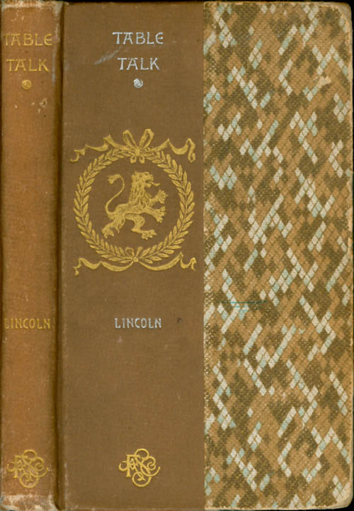 The Table Talk of Abraham Lincoln. Abraham Lincoln, William Stoddard.