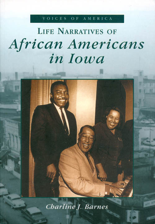 Life Narratives of African Americans in Iowa (IA) (Voices of America). Charline J. Barnes.