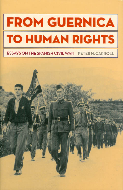 From Guernica to Human Rights. Peter N. Carroll.