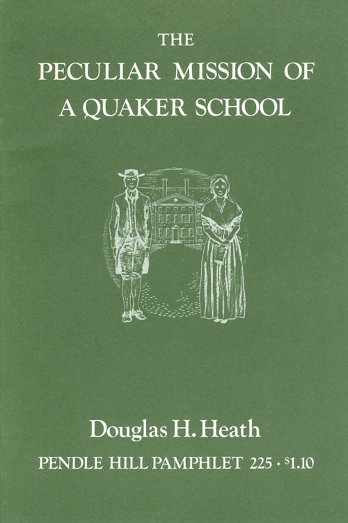 The Peculiar Mission of a Quaker School (Pendle Hill Pamphlet 225). Douglas H. Heath.