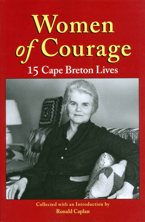 Women of Courage: 15 Cape Breton Lives. Ronald Caplan.