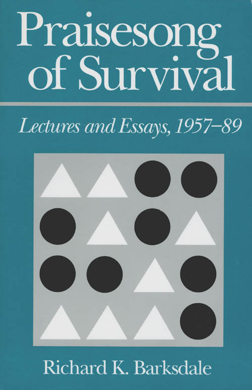 Praisesong of Survival: Lectures and Essays, 1957-89. Richard K. Barksdale.