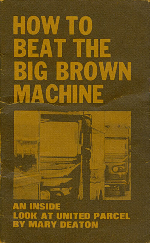 How to Beat the Big Brown Machine. Mary Deaton.