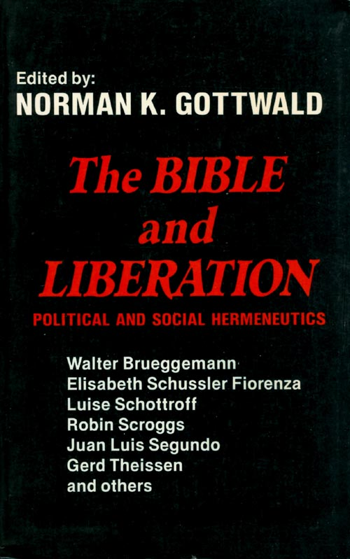 The Bible and Liberation: Political and Social Hermeneutics. Norman K. Gottwald.