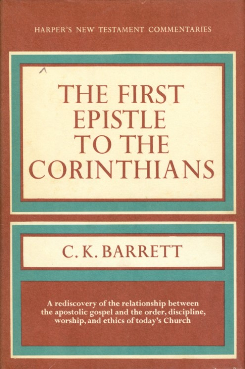 The First Epistle to the Corinthians (Harper's New Testament Commentaries). C. K. Barrett.
