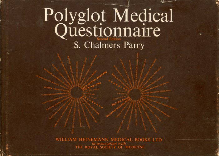 Polyglot medical questionnaire in twenty-seven languages. (Second Edition). S. Chalmers Parry.