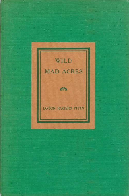 Wild Mad Acres. Loton Rogers Pitts.