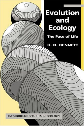 Evolution and Ecology: The Pace of Life. K. D. Bennett.