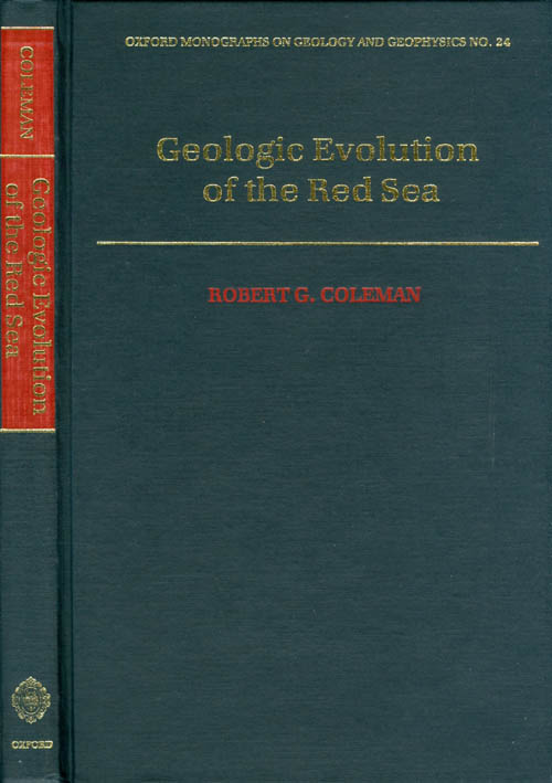 Geologic Evolution of the Red Sea (Oxford Monographs on Geology and Geophysics). Robert G. Coleman.