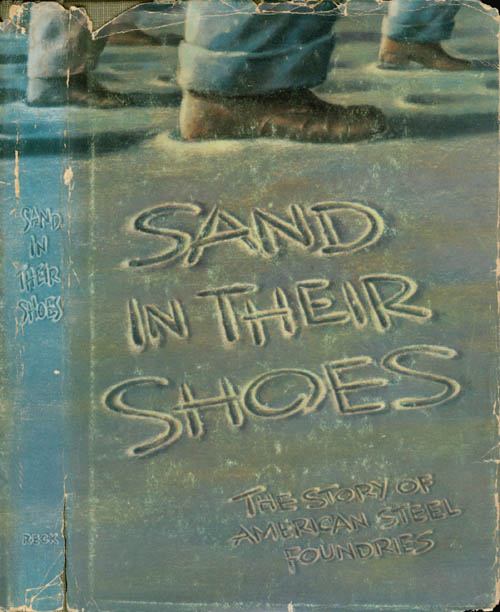Sand in Their Shoes: The Story of American Steel Foundries. Franklin M. Reck.