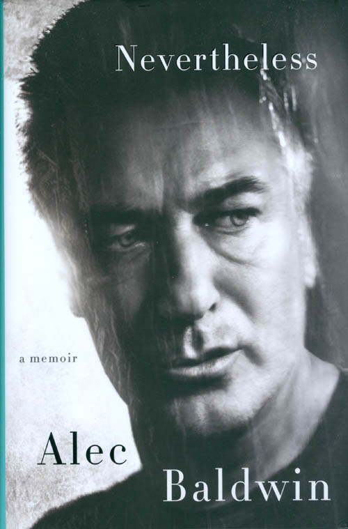 Nevertheless. Alec Baldwin.