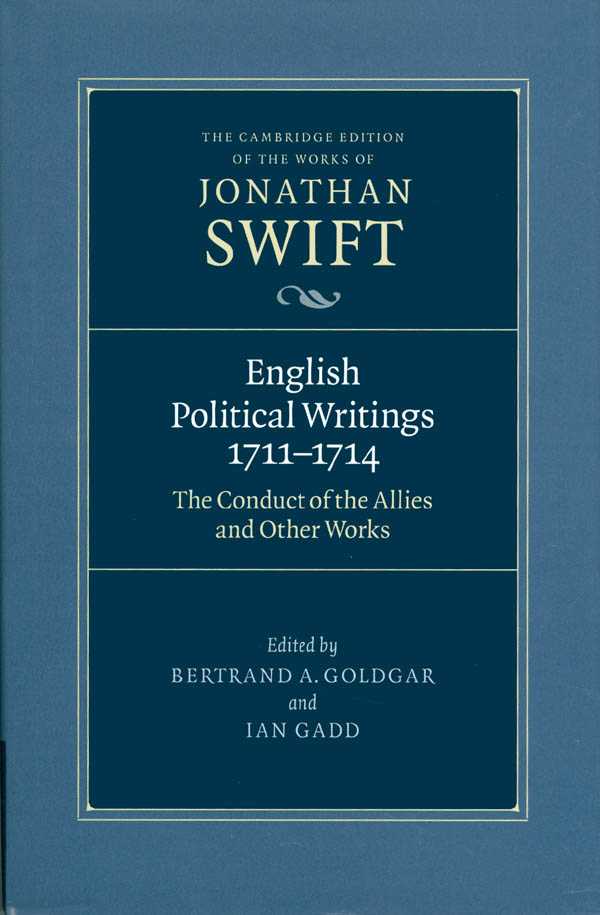 English Political Writings 1711-1714: 'The Conduct of the Allies' and Other Works (The Cambridge Edition of the Works of Jonathan Swift). Jonathan Swift, Bertrand A. Goldgar, Ian Gadd.