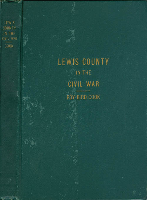 Lewis County in the Civil War. Roy Bird Cook.