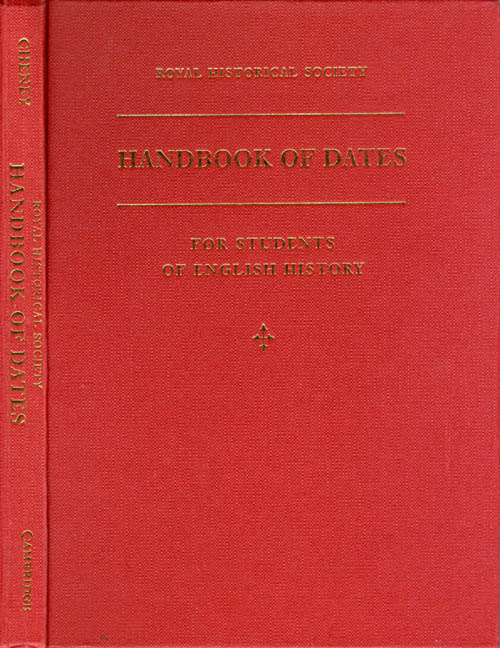A Handbook of Dates: For Students of English History (Royal Historical Society Guides and Handbooks). C. R. Cheney.