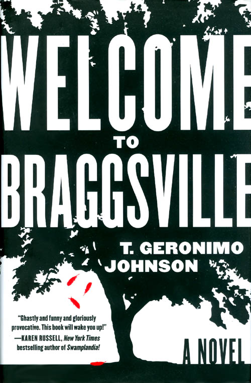 Welcome to Braggsville. T. Geronimo Johnson.