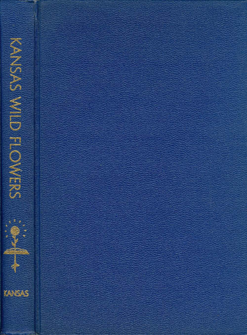 Kansas Wild Flowers (Second Edition). William Chase Stevens.