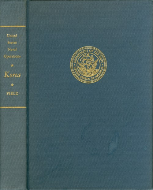 History of United States Naval Operations: Korea. James A. Field.