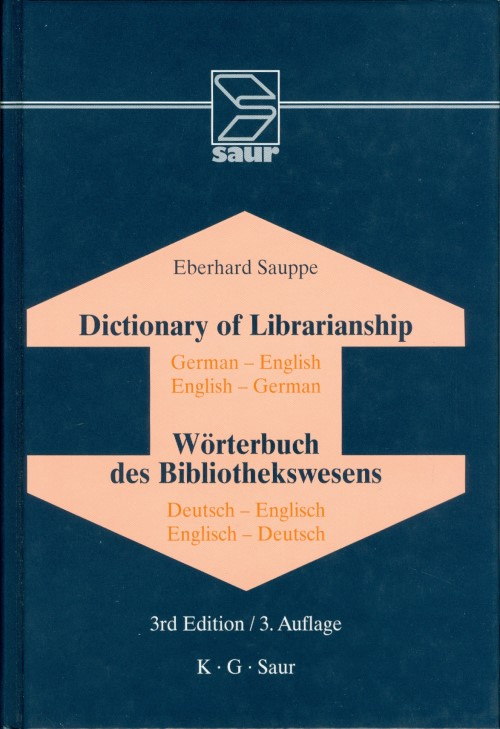 Dictionary of Librarianship (3rd Edition / 3 Auflage). Eberhard Sauppe.