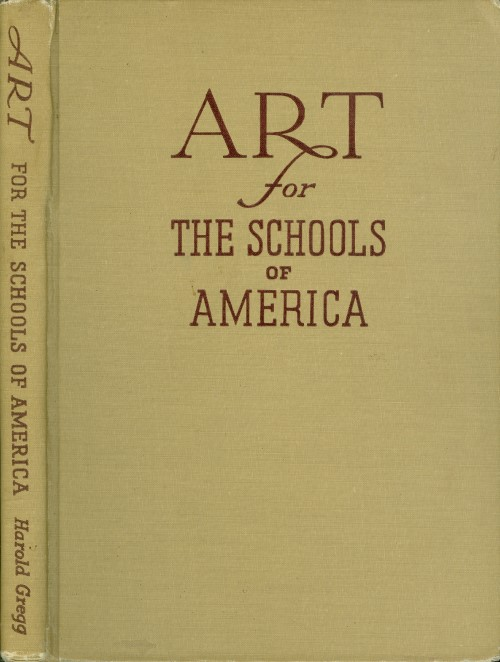 Art for the Schools of America. Harold Gregg.