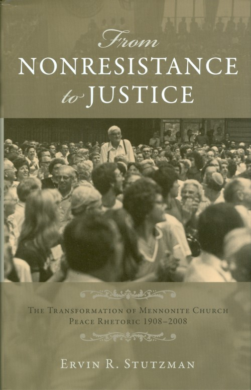 From Nonresistance To Justice (Studies in Anabaptist and Mennonite History). Ervin R. Stutzman.